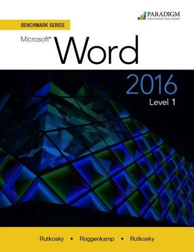 Benchmark Series: Microsoft Word 2016: Text Level 1