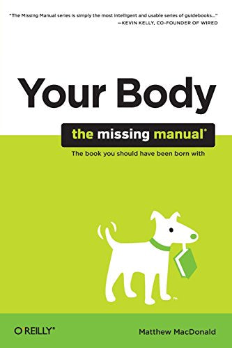 Your Body: The Missing Manual