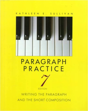 Paragraph Practice: Writing The Paragraph And The Short Composition (7Th Edition)