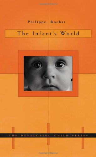 The Infants World (The Developing Child)