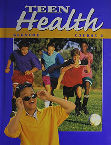 Teen Health: Course 2