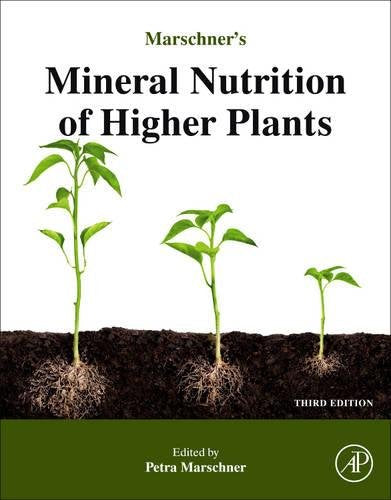 Marschner'S Mineral Nutrition Of Higher Plants, Third Edition