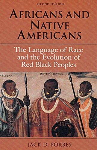 Africans And Native Americans: The Language Of Race And The Evolution Of Red-Black Peoples