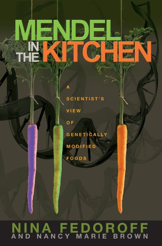 Mendel In The Kitchen: A Scientist'S View Of Genetically Modified Foods