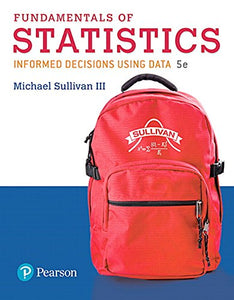 Fundamentals Of Statistics Plus Mylab Statistics  With Pearson Etext -- Title-Specific Access Card Package (5Th Edition)