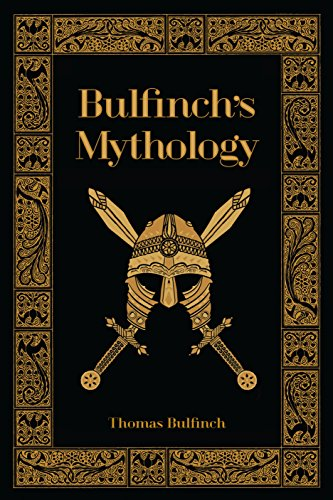 Bulfinch'S Mythology (Leatherbound Classics: The Age Of Fable, The Age Of Chivalry, & The Legends Of Charlemagne