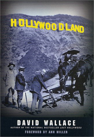 Hollywoodland: Rich And Lively History About Hollywood'S Grandest Era