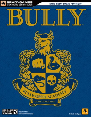 Bully Signature Series Guide (Signature Series(Bradygames))
