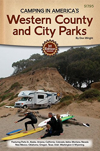 Camping In America'S Guide To Western County And City Parks: Featuring Parks In Alaska, Arizona, California, Colorado, Idaho, Montana, Nevada, New ... Oregon, Texas, Utah, Washington, And Wyoming