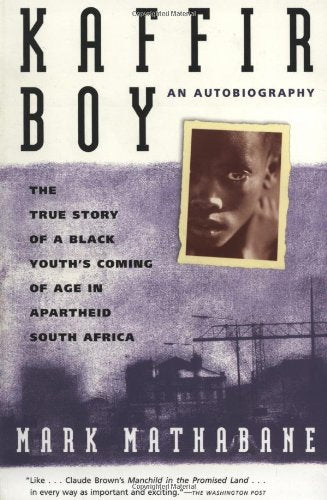 Kaffir Boy: An Autobiography-The True Story Of A Black Youth'S Coming Of Age In Apartheid South Africa