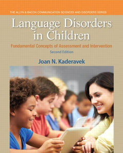 Language Disorders In Children: Fundamental Concepts Of Assessment And Intervention (2Nd Edition) (Pearson Communication Sciences And Disorders)