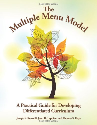 The Multiple Menu Model: A Practical Guide For Developing Differentiated Curriculum