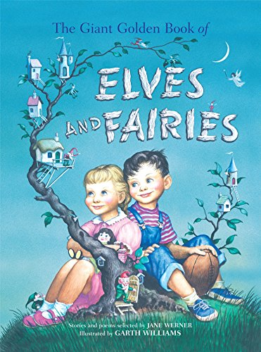 The Giant Golden Book Of Elves And Fairies (A Golden Classic)