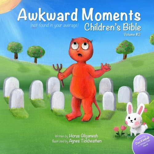 Awkward Moments (Not Found In Your Average) Children'S Bible - Vol. 2: Don'T Blame Us - It'S In The Bible! (Volume 2)