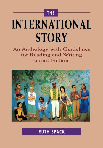 The International Story: An Anthology With Guidelines For Reading And Writing About Fiction