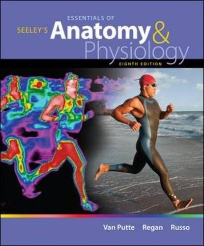 Seeley'S Essentials Of Anatomy And Physiology, 8Th Edition