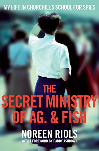 My Life In Churchill'S School For Spies: The Secret Ministry Of Ag. & Fish