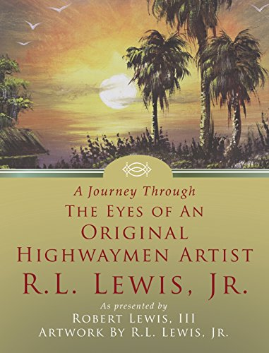 A Journey Through The Eyes Of An Original Highwaymen Artist R.L. Lewis, Jr.