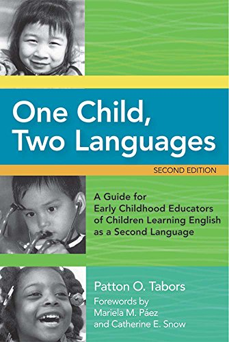 One Child, Two Languages: A Guide For Early Childhood Educators Of Children Learning English As A Second Language, Second Edition