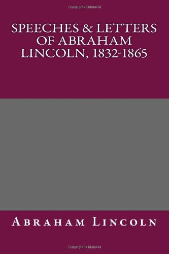 Speeches & Letters of Abraham Lincoln, 1832-1865
