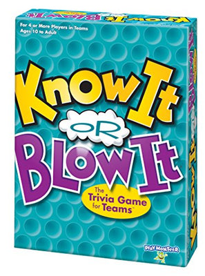 Know It or Blow It