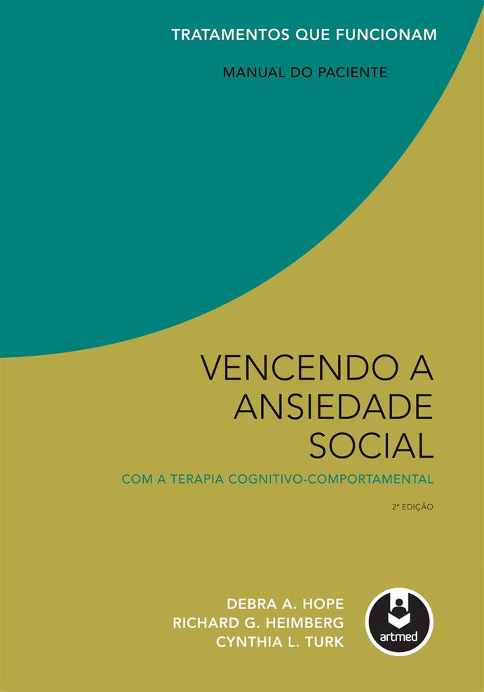 Vencendo a Ansiedade Social com a Terapia Cognitivo-Comportamental: Manual do Paciente (2ª ED)