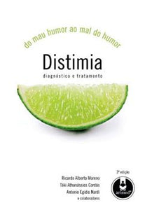 Distimia: Do Mau Humor ao Mal do Humor: Diagnóstico e Tratamento
