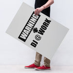 Warning: Dj @ Work Sign - GET FRESH MARKETPLACE
