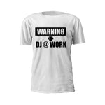 Warning: Dj @ Work Short Sleeve T-Shirt - GET FRESH MARKETPLACE