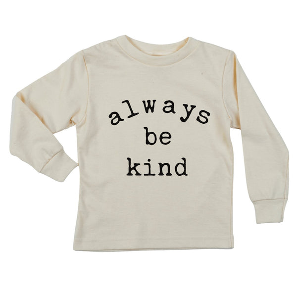 """Always Be Kind"" Long Sleeve Organic Tee"