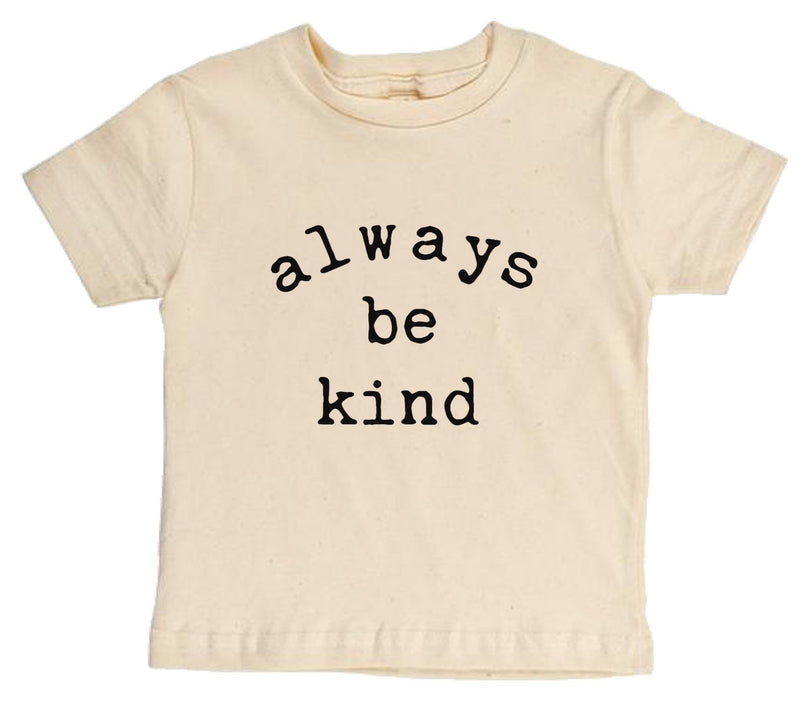 """Always Be Kind"" Short Sleeve Organic Tee"