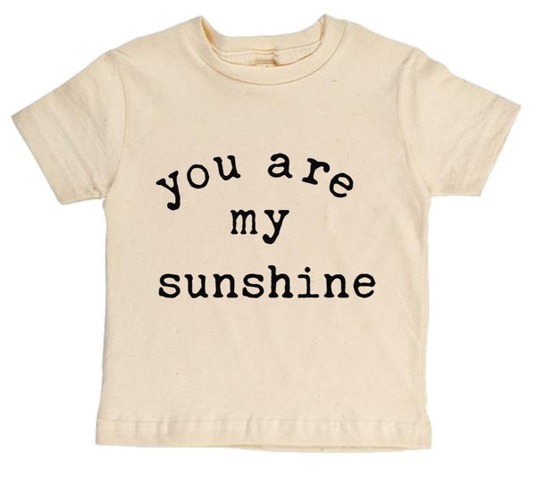 """You Are My Sunshine"" Short Sleeve Organic Tee"