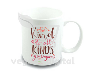 "TAZA CON DISEÑO ""KIND TO ALL KINDS"""