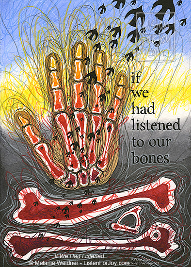If We Had Listened to Our Bones