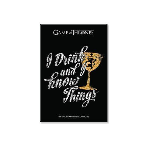 I Drink And I Know Things - Game Of Thrones  Black Fridge Magnet - ThePeppyStore