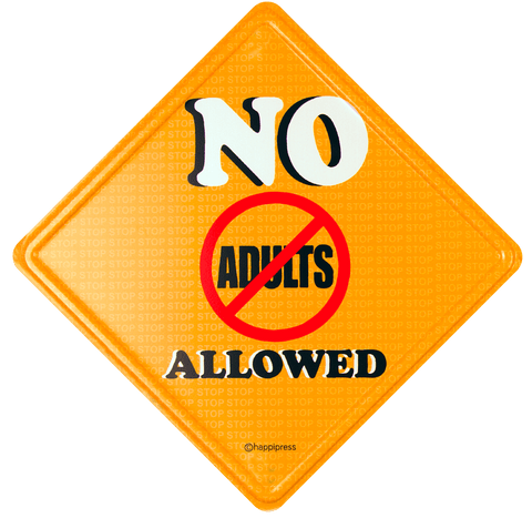 No Adults Allowed - Door Sign - ThePeppyStore