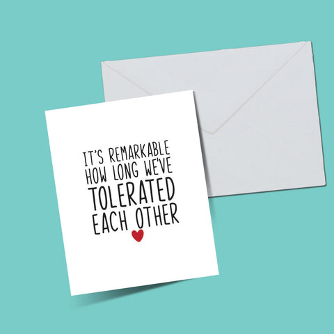 It's remarkable how long we've tolerated each other card - ThePeppyStore