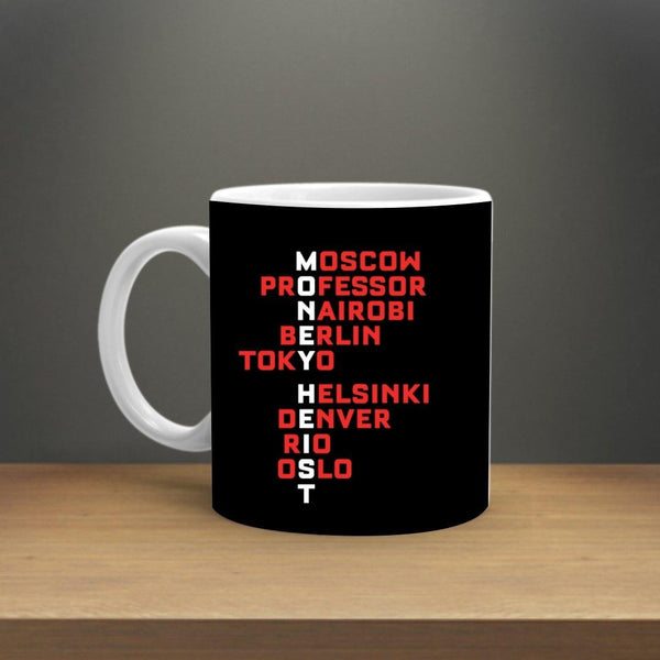 MONEY HEIST ALL CHARECTERS NAME MUG - ThePeppyStore