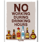 No working during drinking hours Magnet