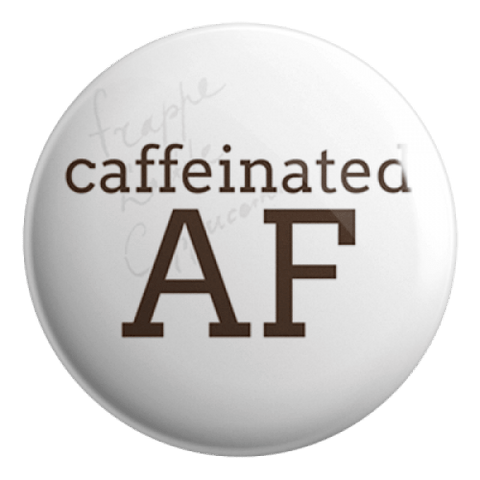 Caffeinated AF Badge