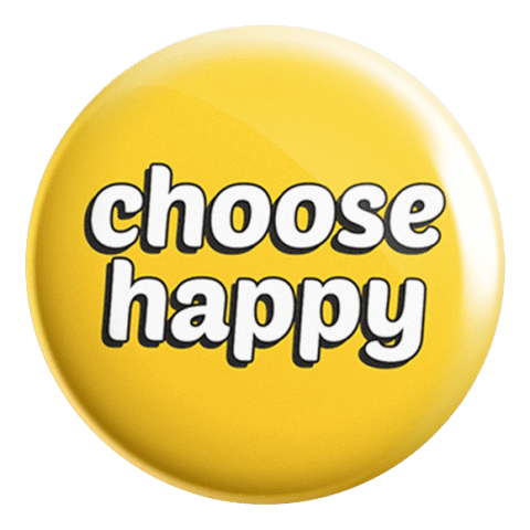 Choose Happy Badge