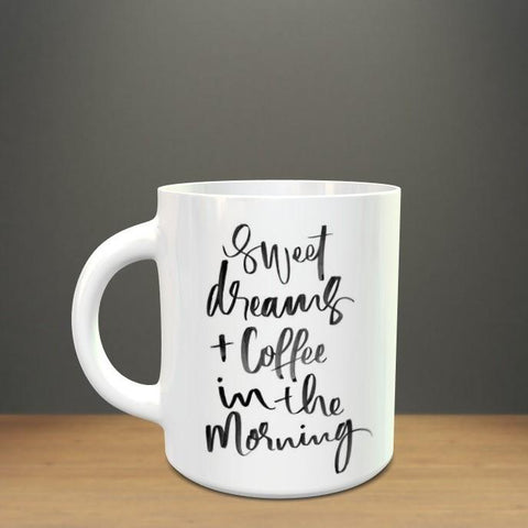 Sweet Dreams + Coffee In The Morning Mug - ThePeppyStore