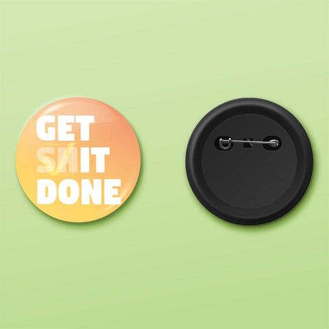 Get shit done badge