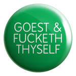 Goest & Fucketh Badge - ThePeppyStore