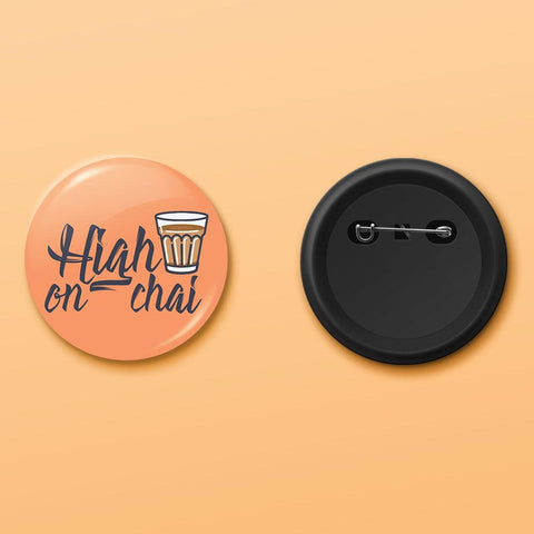 High on chai badge - ThePeppyStore