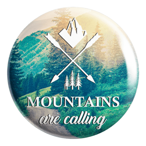 Mountains Are Calling Badge - ThePeppyStore