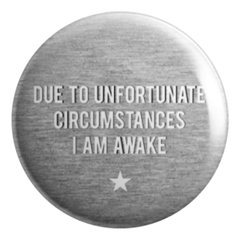 Awake Badge
