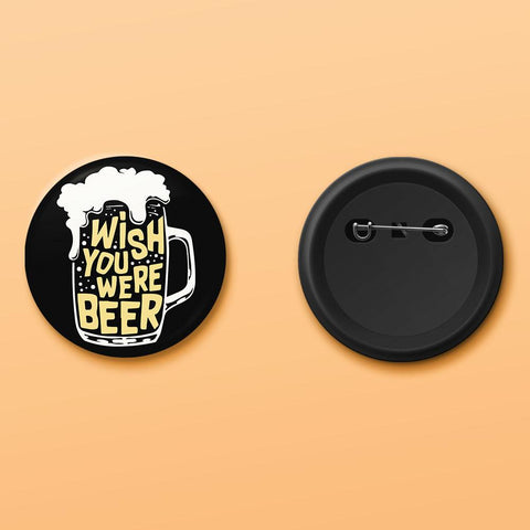 Wish you were beer badge - ThePeppyStore