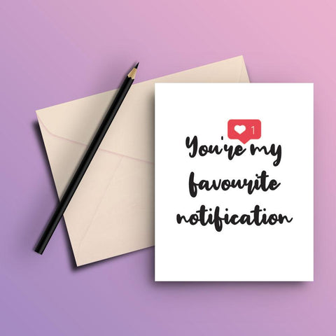 You're my favourite notification card - ThePeppyStore