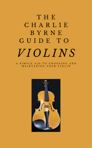 The Charlie Byrne Guide to Violins